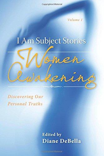 Women Awakening: I Am Subject Stories